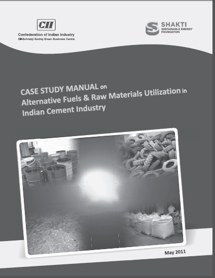 Case Study Manual on Alternate Fuel and Raw Material Utilisation in Indian Cement Sector